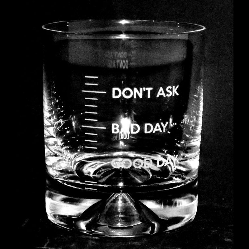 GOOD DAY BAD DAY Whisky Tumbler