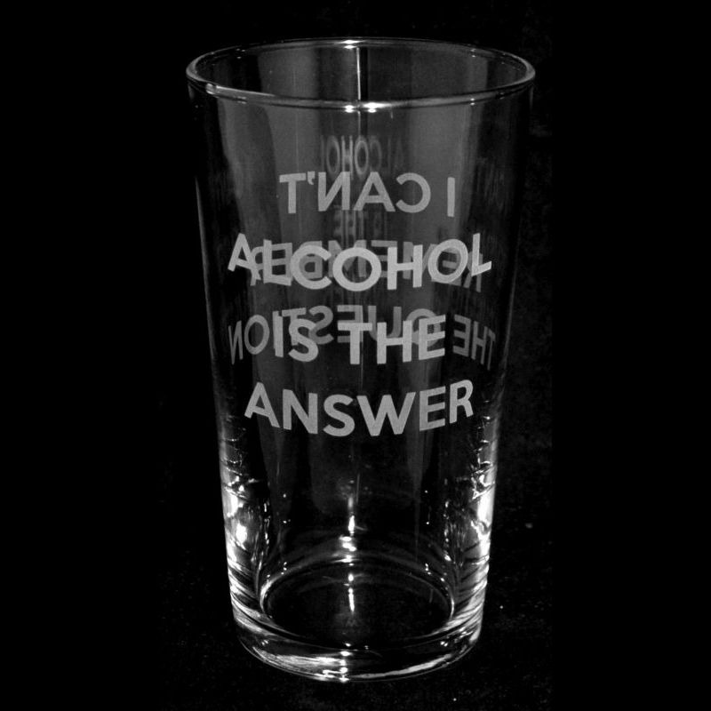 ALCOHOL IS THE ANSWER Conical Pint Glass 57cl