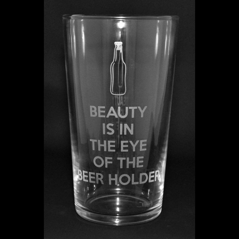 BEAUTY IN THE EYE OF THE BEERHOLDER Conical Pint Glass 57cl
