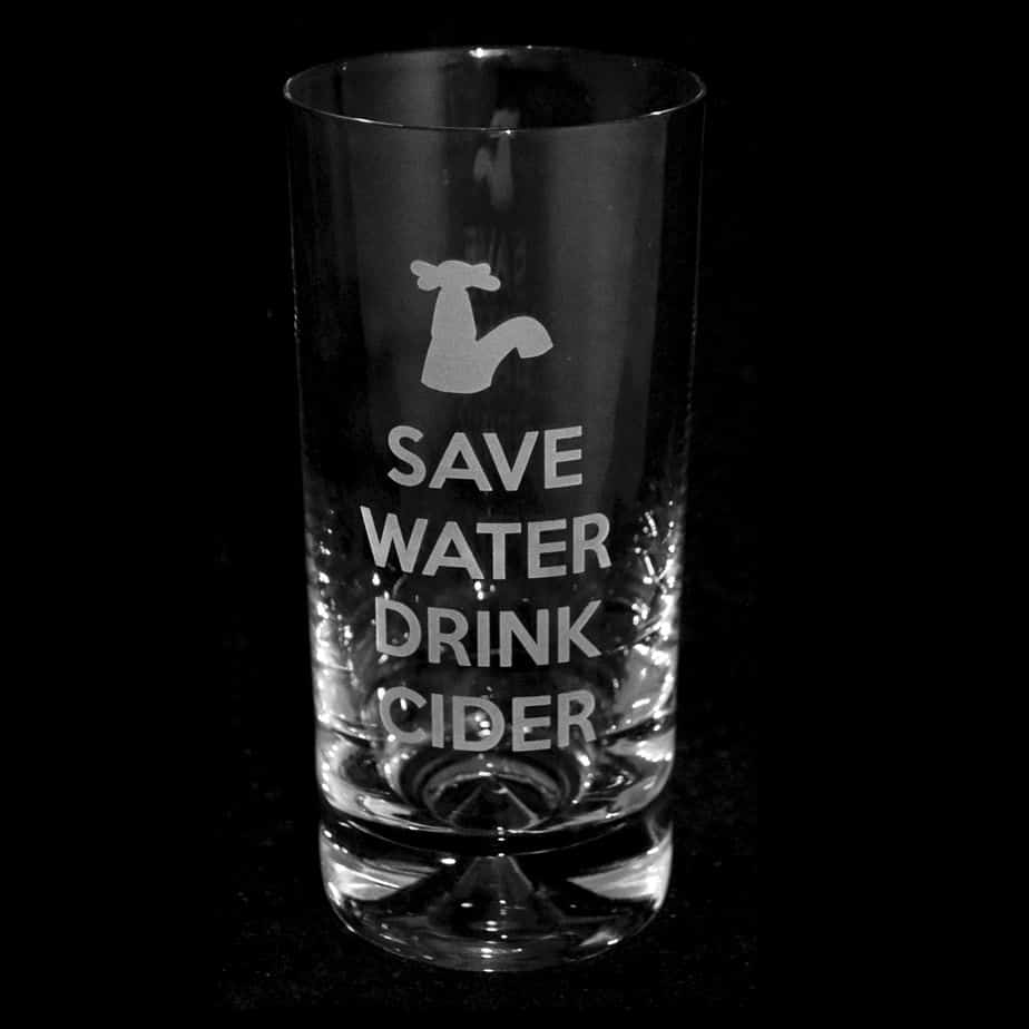 SAVE WATER DRINK CIDER Highball Glass