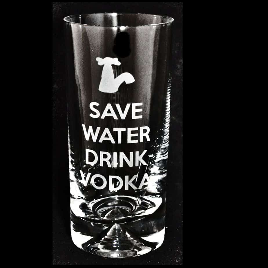 SAVE WATER DRINK VODKA Highball Glass